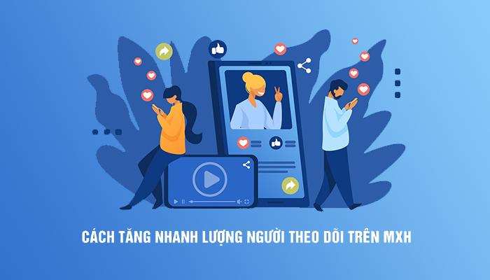 Các cách để tăng lượt người theo dõi trên mạng xã hội