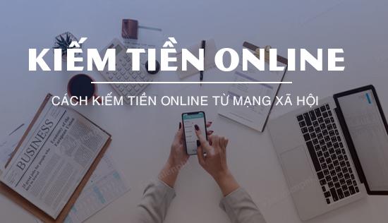 Cách để kiếm tiền trên mạng từ các trang mạng xã hội