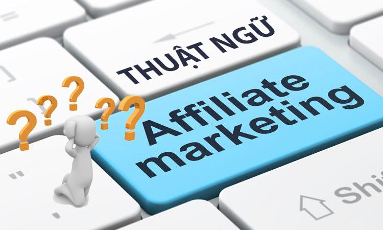 Những khái niệm và thuật ngữ trong affiliate marketing