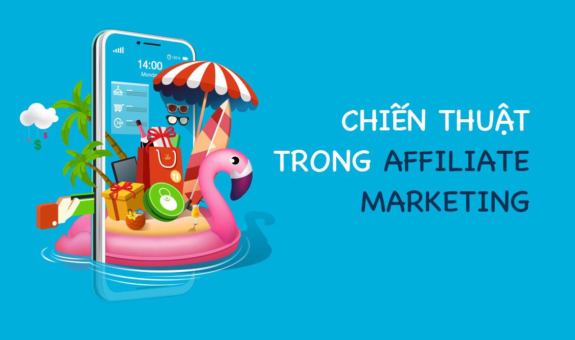 Những nguyên tắc và chiến thuật trong affiliate marketing