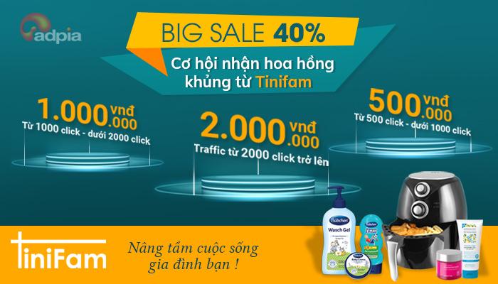 Big Sale 40% - Cơ hội nhận hoa hồng khủng từ TiniFam