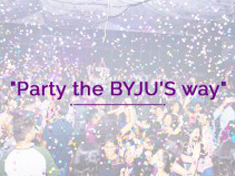 PARTY THE BYJU'S WAY