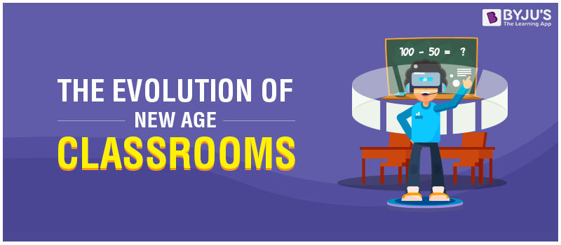 The Evolution of New Age Classrooms
