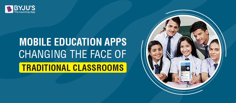Mobile Education Apps Changing The Face Of Traditional Classrooms