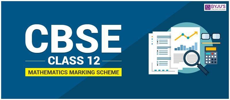 cbse_class_12_maths CBSE Class 12 Mathematics Marking Scheme