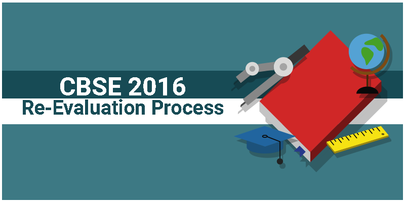 CBSE-Re-Evaluation-Process-1 CBSE 2016 – Revaluation Process