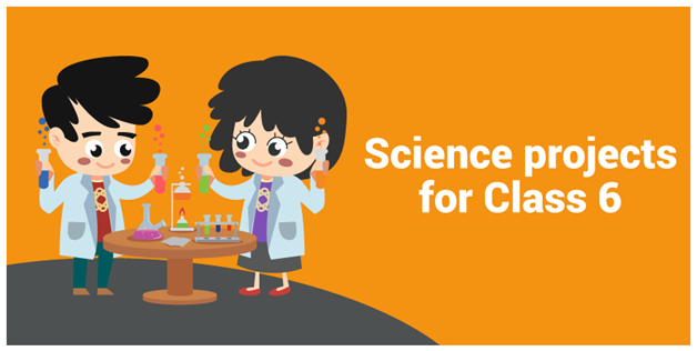 Science-projects-for-Class-6 Science Projects for Class 6