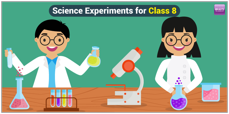 7 Science Experiments for Class 8