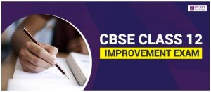cbse-class-12-improvement-exam-300x131 CBSE Class 12 Improvement Exam