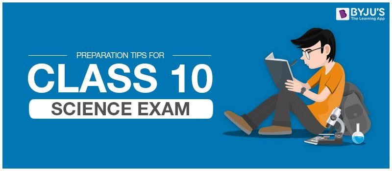 cbse Last Minute Preparation Tips for Class 10 Science Board Exam
