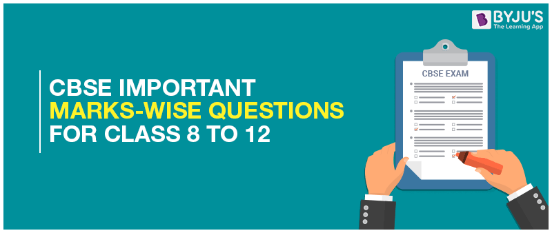 CBSE-Important-Marks-Wise-Questions-For-Class-8-To-12 CBSE Important Marks-Wise Questions For Class 8 To 12