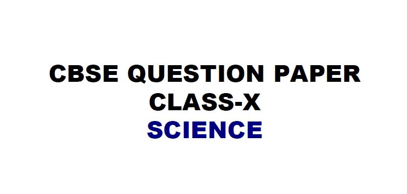 CBSE-CLASS-10-SCIENCE-QP-2018-1 CBSE Class 10 Science Exam 2018: Question Paper Analysis