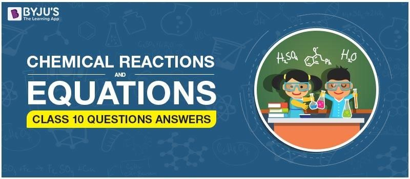 Chemical reactions and equations class 10 questions Answers