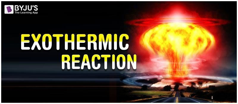 Exothermic Reaction Definition Reaction Examples