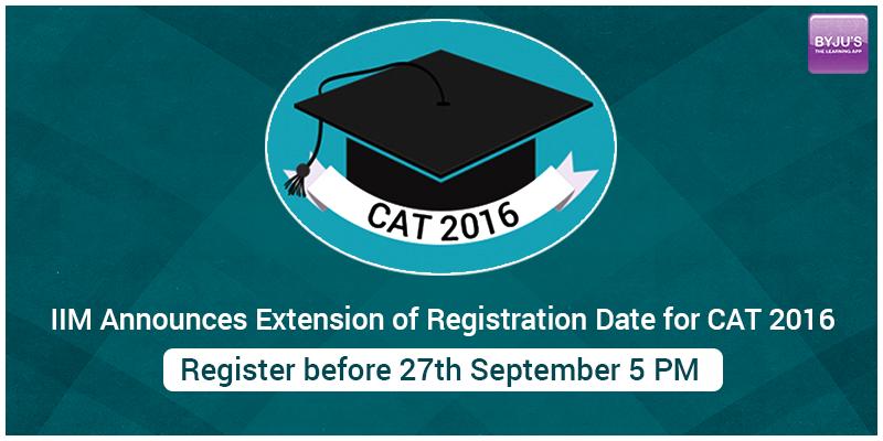 CAT registration deadline extended till 27th September