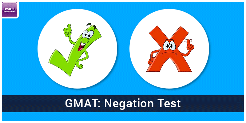 GMAT Negation Test