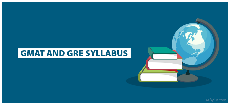 GMAT And GRE Syllabus Comparison