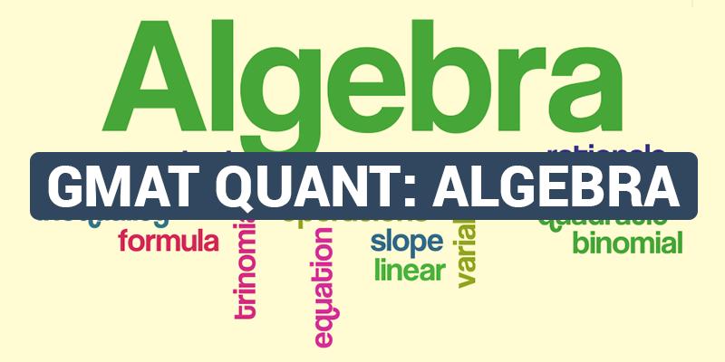 GMAT Quant Algebra