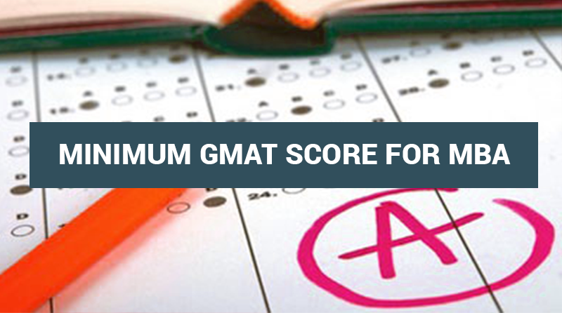 Minimum GMAT Score for MBA