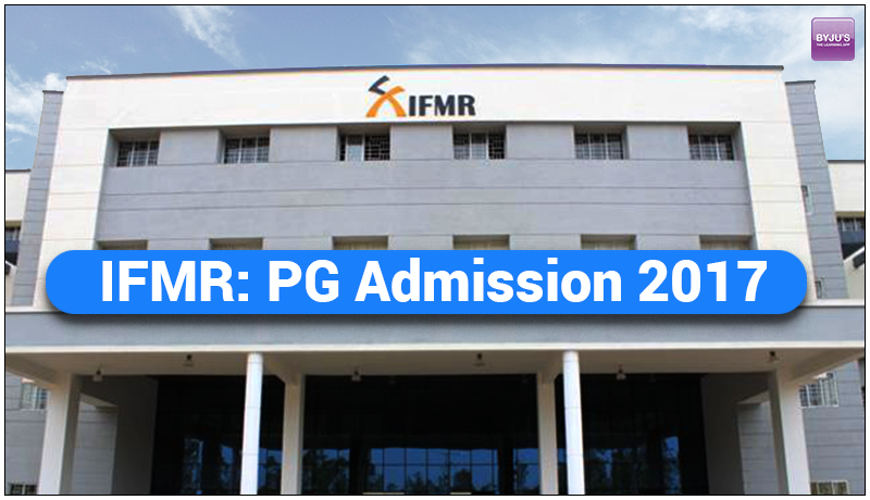 IFMR PGDM Admissions 2017 Notification