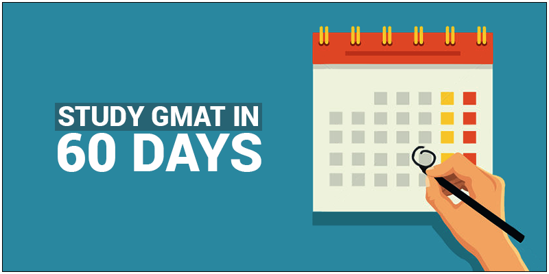 How to Prepare for GMAT in 60 days?