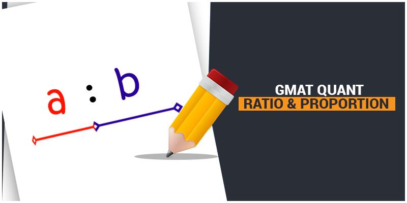 GMAT Quant: Ratio & Proportion