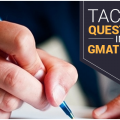 Tackle Questions in GMAT Exam
