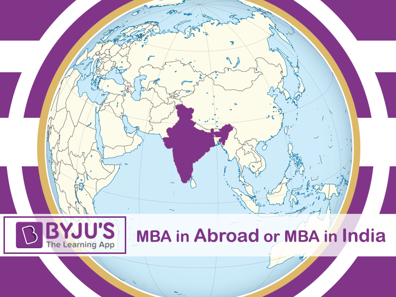 MBA Abroad vs MBA in India