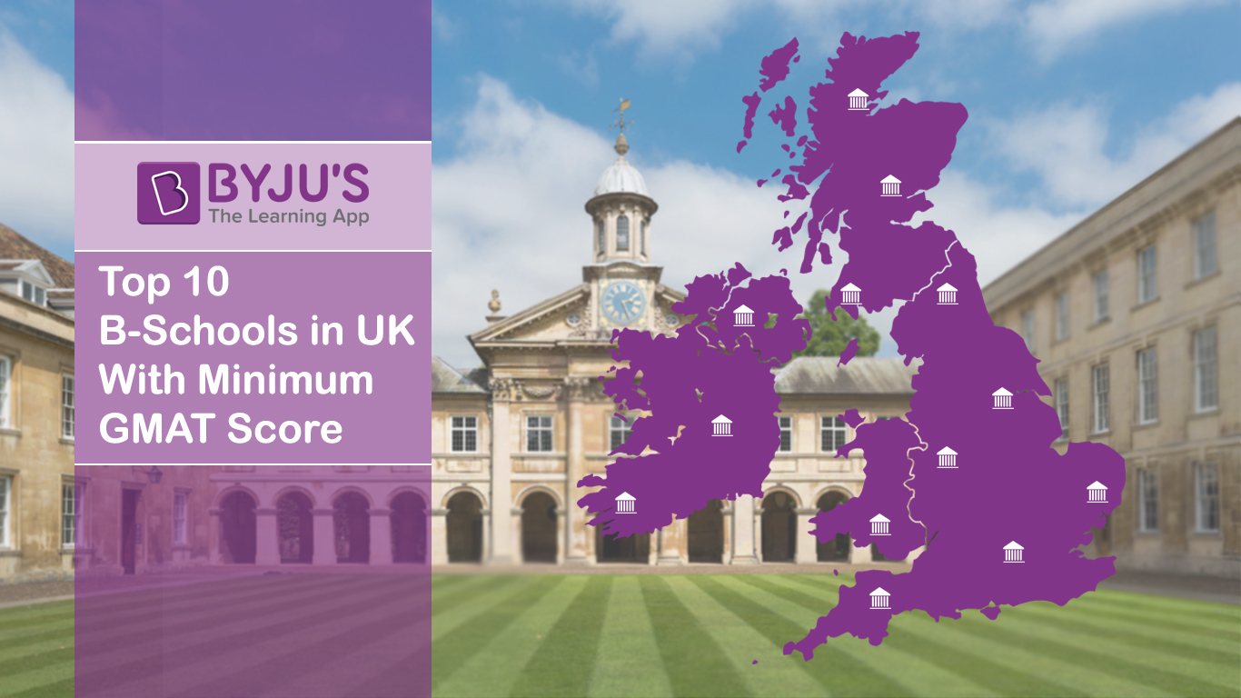 top 10 b schools in uk with minimum gmat score best b schools in uk