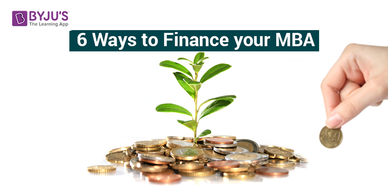6 Ways to Finance your MBA