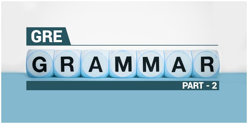 GRE Grammar Tutorial Part-II