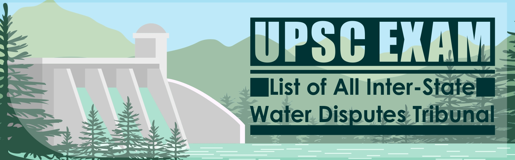 UPSC Exam: A Glimpse at All Inter-State Water Disputes Tribunal