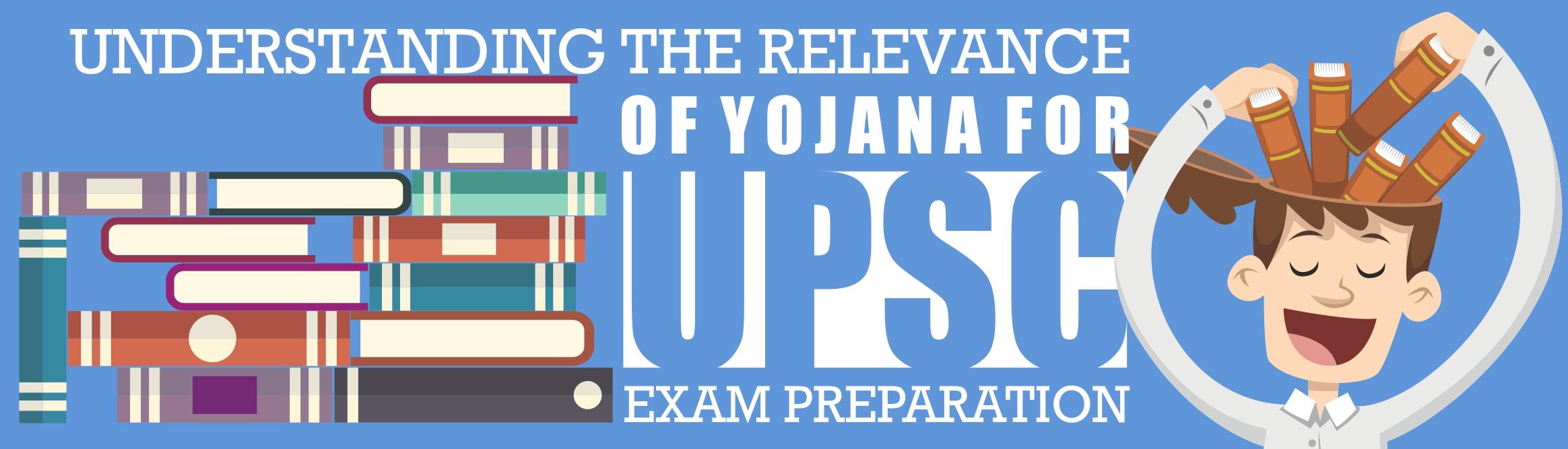 understanding the relevance of yojana for upsc