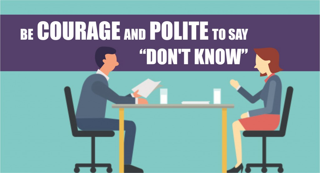 "Be courage and polite to say ""Don't know"""