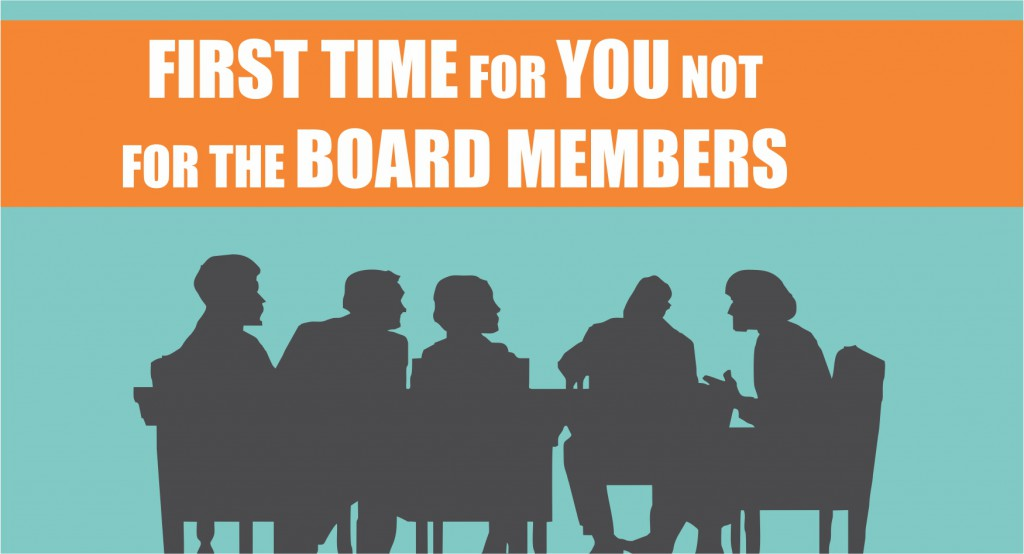 First time for you not for the Board Members