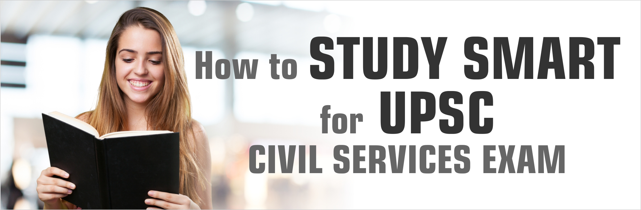 How to STUDY SMART for UPSC civil service exam
