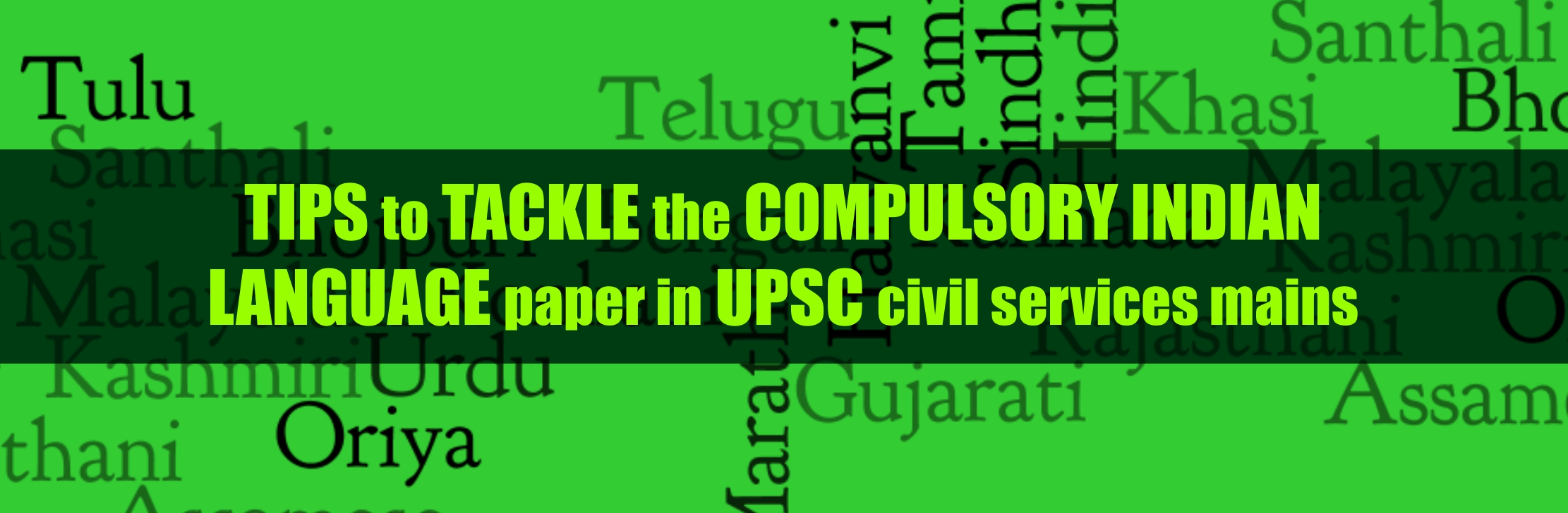 Tips to tackle the compulsory Indian language paper in UPSC civil services mains