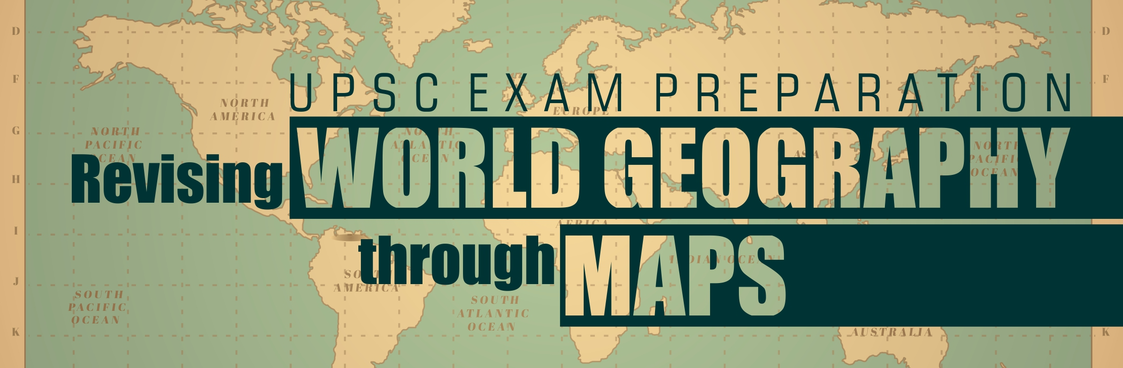 UPSC Exam Preparation Revising World Geography through