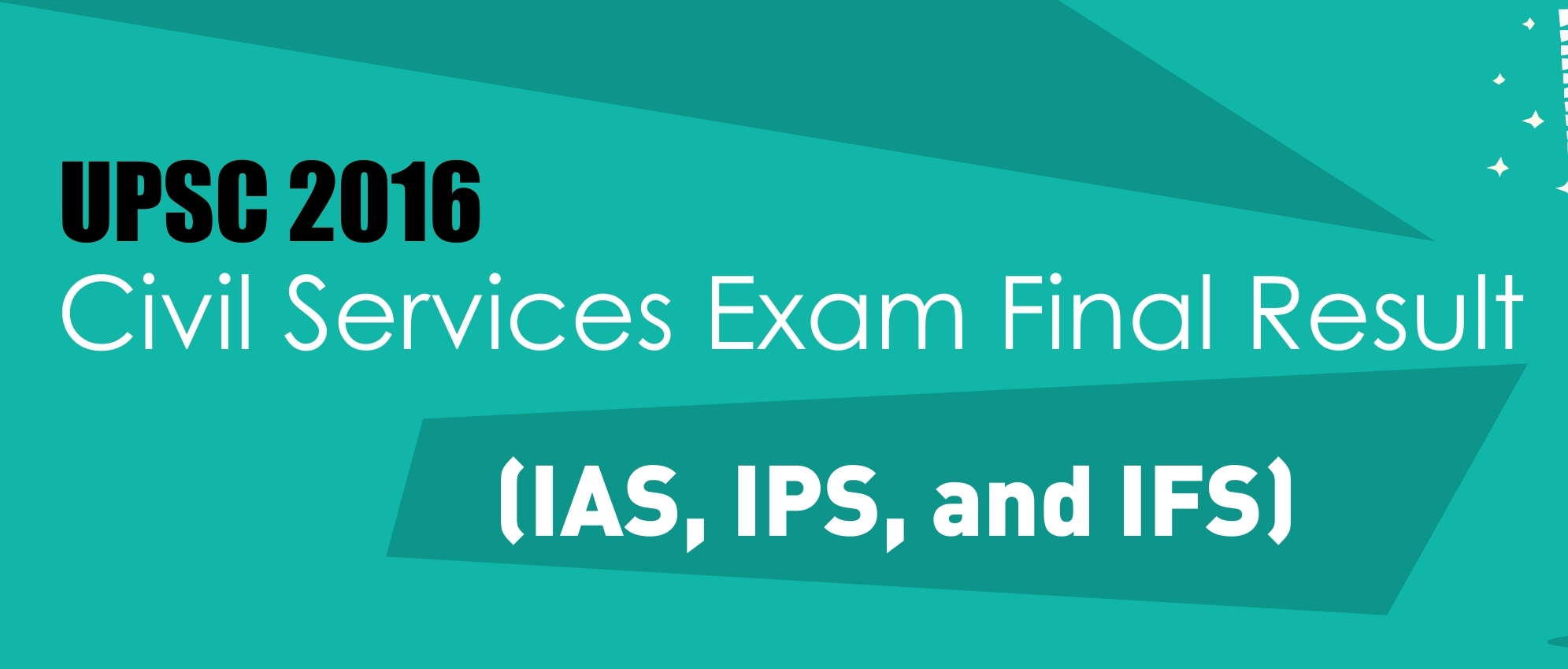 UPSC 2016 Civil Services Exam Final Result - IAS, IPS, IFS