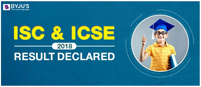 ISC and ICSE Result 2018 Declared