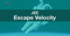 JEE Escape Velocity