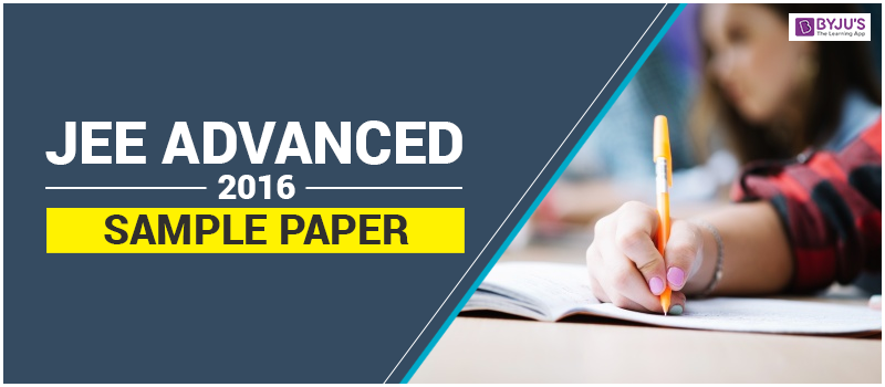 JEE Advanced 2016 Sample Papers