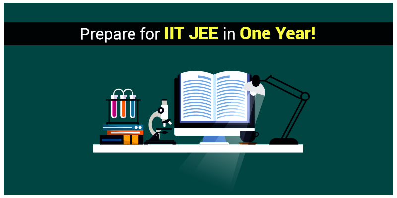 Prepare for IIT JEE in one year