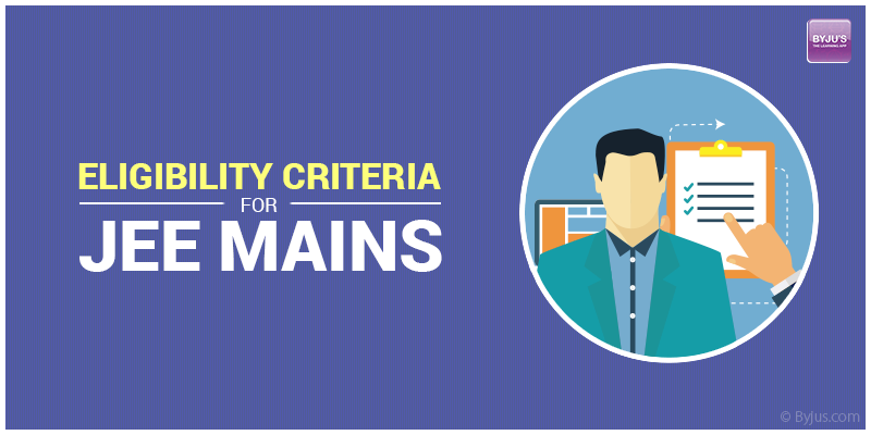 eligibility criteria for JEE Mains 2018
