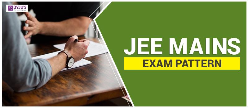 JEE Mains Exam Pattern