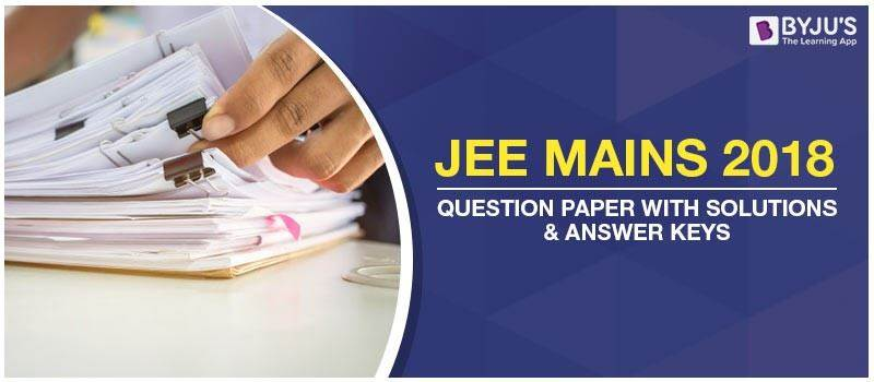 JEE Mains 2018 Question Paper