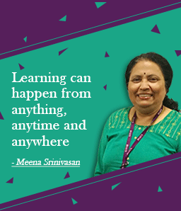 Learning can happen from anything, anytime and anywhere – Meena Srinivasan