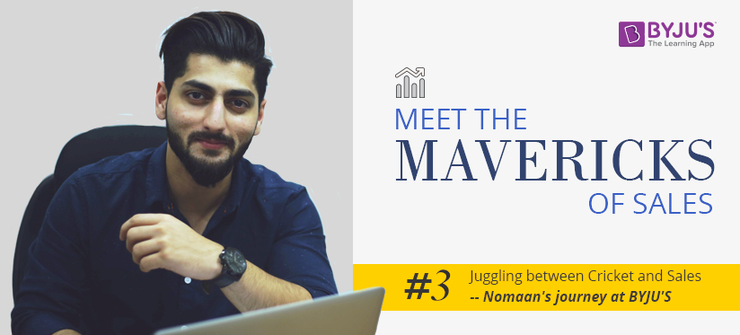 BYJUite Nomaan Ellahi talks about the importance of being confident, assertive and building a good network based on his 30 month long experience in the Business Development (BD) team at BYJU'S. A cricketer, musician, travel enthusiast and a BD manager just at the age of 23, Nomaan's ways of making the most of every second will give you major life goals.