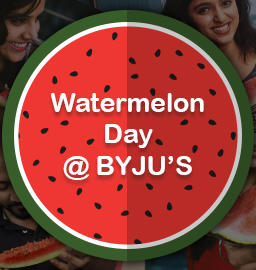 International Watermelon Day @ BYJU'S