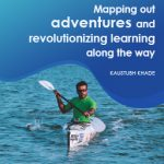 Kaustubh Khade – Mapping out adventures in every phase of life